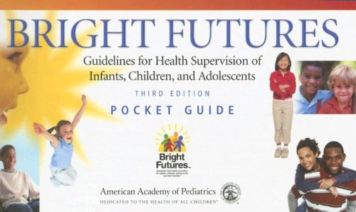 Bright Futures Guidelines for Health Supervision of Infants, Children, and Adolescents 3rd 2007 edition cover