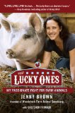 Lucky Ones My Passionate Fight for Farm Animals N/A edition cover