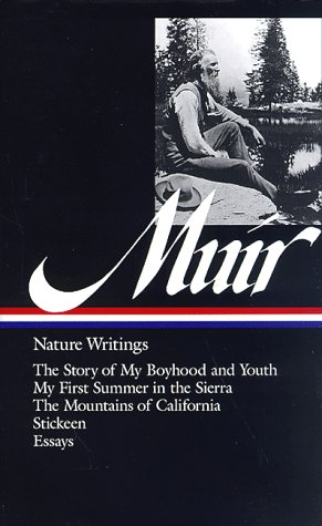 Muir - Nature Writings The Story of My Boyhood and Youth - My First Summer in the Sierra - The Mountains of California - Stickeen - Essays N/A edition cover
