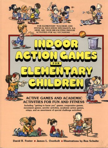 Indoor Action Games for Elementary Children Active Games and Academic Activities for Fun and Fitness  1989 (Teachers Edition, Instructors Manual, etc.) edition cover