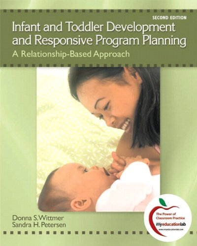 Infant and Toddler Development and Responsive Program Planning A Relationship-Based Approach (with MyEducationLab) 2nd 2010 edition cover