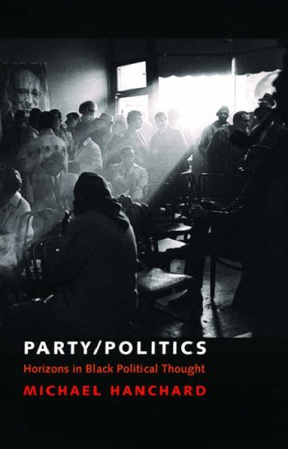 Party/Politics Horizons in Black Political Thought  2006 9780195176247 Front Cover