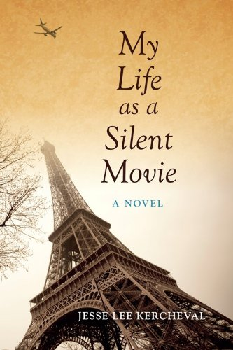 My Life As a Silent Movie A Novel  2013 9780253010247 Front Cover
