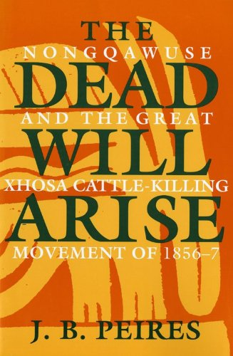 Dead Will Arise Nongqawuse and the Great Xhosa Cattle-Killing Movement of 1856-57  1989 edition cover