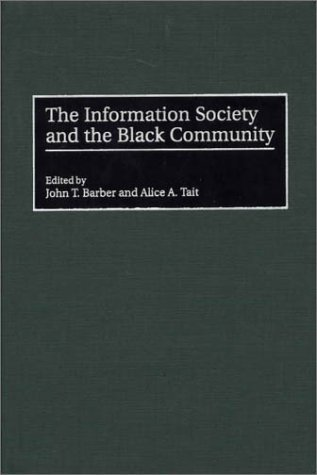 Information Society and the Black Community   2001 9780275957247 Front Cover