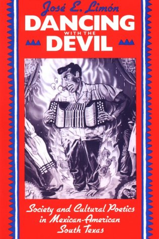 Dancing with the Devil Society and Cultural Poetics in Mexican-American South Texas  1994 edition cover