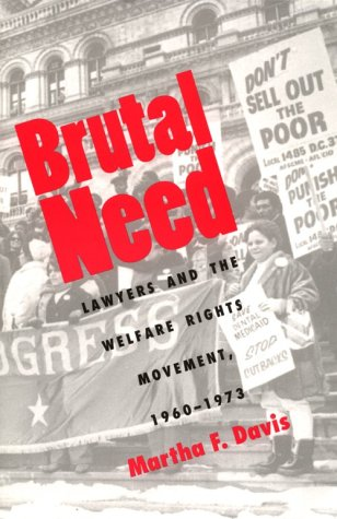 Brutal Need Lawyers and the Welfare Rights Movement, 1960-1973 N/A 9780300064247 Front Cover