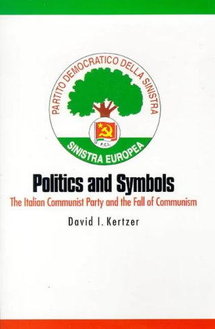 Politics and Symbols The Italian Communist Party and the Fall of Communism N/A 9780300077247 Front Cover