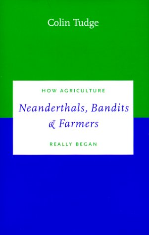 Neanderthals, Bandits and Farmers How Agriculture Really Began N/A 9780300080247 Front Cover