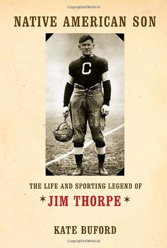 Native American Son The Life and Sporting Legend of Jim Thorpe  2010 9780375413247 Front Cover