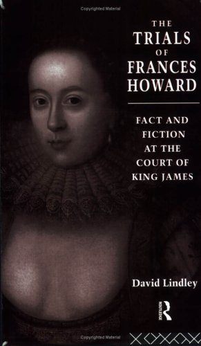Trials of Frances Howard Fact and Fiction at the Court of King James  1996 edition cover