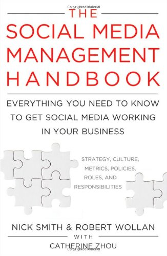 Social Media Management Handbook Everything You Need to Know to Get Social Media Working in Your Business  2011 (Handbook (Instructor's)) edition cover