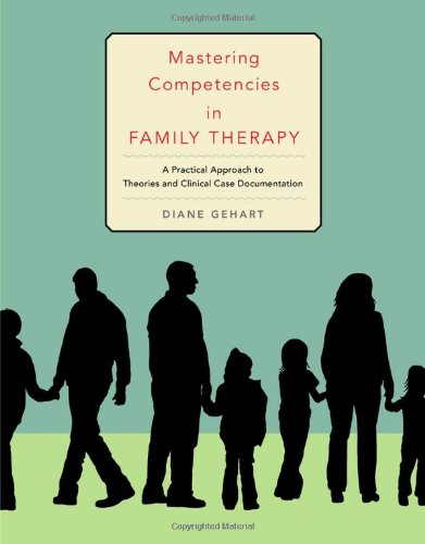 Mastering Competencies in Family Therapy A Practical Approach to Theory and Clinical Case Documentation 2nd 2010 edition cover
