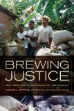 Brewing Justice Fair Trade Coffee, Sustainability, and Survival  2014 edition cover