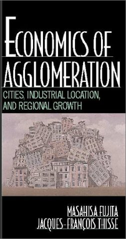Economics of Agglomeration Cities, Industrial Location, and Globalization  2001 9780521805247 Front Cover