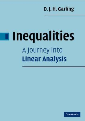 Inequalities A Journey into Linear Analysis  2007 9780521876247 Front Cover