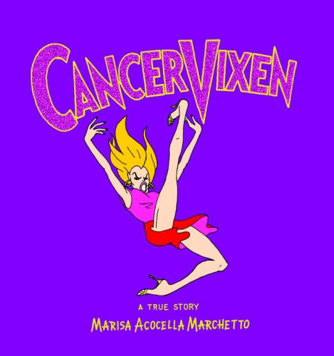 Cancer Vixen A True Story  2006 9780676978247 Front Cover