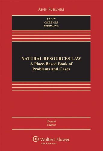 Natural Resources Law A Place-Based Book of Problems and Cases, Second Edition 2nd 2009 (Revised) edition cover