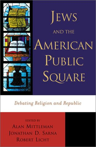 Jews and the American Public Square Debating Religion and Republic  2002 9780742521247 Front Cover