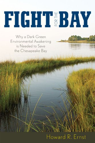 Fight for the Bay Why a Dark Green Environmental Awakening Is Needed to Save the Chesapeake Bay  2009 edition cover