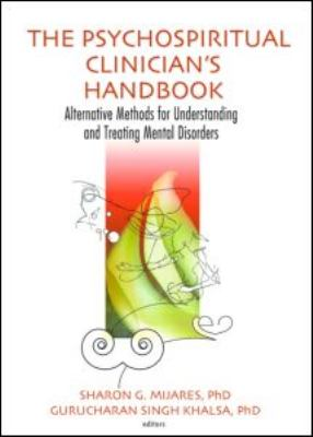 Psychospiritual Clinician's Handbook Alternative Methods for Understanding and Treating Mental Disorders  2005 edition cover