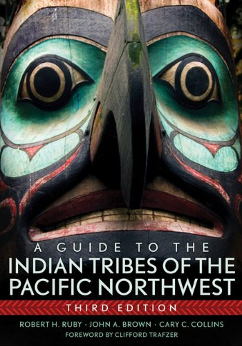 Guide to the Indian Tribes of the Pacific Northwest  3rd 2010 (Revised) 9780806140247 Front Cover