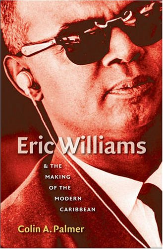 Eric Williams and the Making of the Modern Caribbean   2008 edition cover