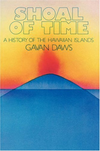 Shoal of Time A History of the Hawaiian Islands Reprint edition cover