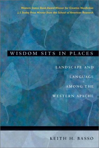 Wisdom Sits in Places Landscape and Language among the Western Apache  1996 edition cover