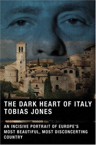Dark Heart of Italy An Incisive Portrait of Europe's Most Beautiful, Most Disconcerting Country N/A edition cover