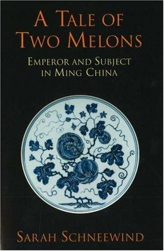 Tale of Two Melons Emperor and Subject in Ming China  2006 edition cover
