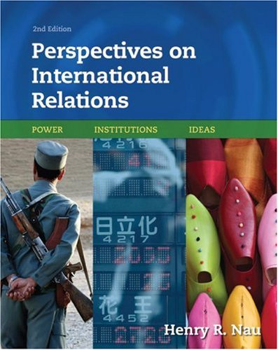 Perspectives on International Relations Power, Institutions, and Ideas 2nd 2007 (Revised) edition cover