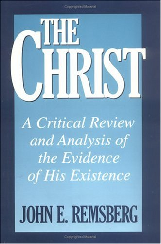 Christ A Critical Review and Analysis of the Evidence of His Existence N/A 9780879759247 Front Cover
