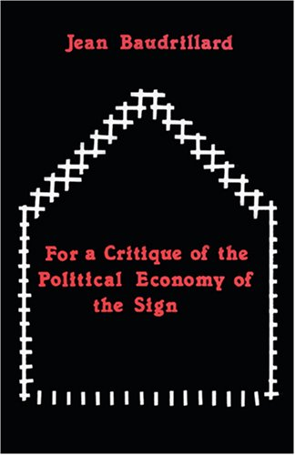 For a Critique of the Political Economy of the Sign   1981 9780914386247 Front Cover