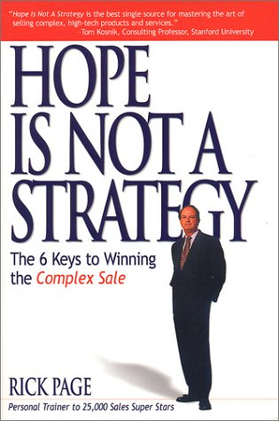 Hope Is Not a Strategy The 6 Keys to Winning the Complex Sale  2001 edition cover