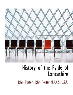 History of the Fylde of Lancashire  N/A 9781113940247 Front Cover