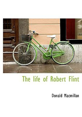 Life of Robert Flint N/A 9781115298247 Front Cover