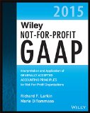 Wiley Not-for-Profit GAAP 2015 Interpretation and Application of Generally Accepted Accounting Principles  2015 9781118945247 Front Cover