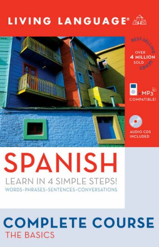 Complete Spanish: the Basics (Book and CD Set) Includes Coursebook, 4 Audio CDs, and Learner's Dictionary N/A 9781400024247 Front Cover