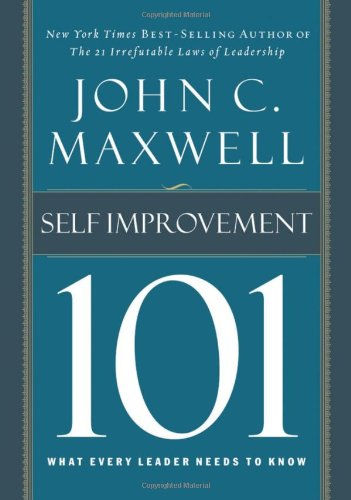 Self-Improvement 101 What Every Leader Needs to Know  2009 9781400280247 Front Cover