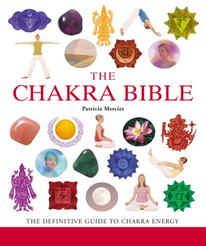 Chakra Bible The Definitive Guide to Chakra Energy  2007 edition cover