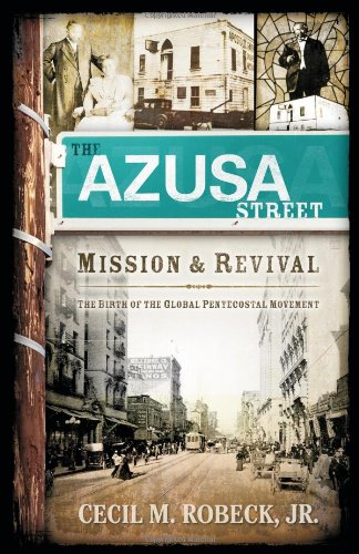 Azusa Street Mission and Revival The Birth of the Global Pentecostal Movement  2006 edition cover