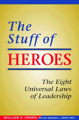 Stuff of Heroes The Eight Universal Laws of Leadership N/A edition cover