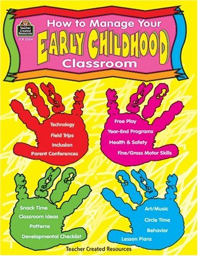 How to Manage Your Early Childhood Classroom  Teachers Edition, Instructors Manual, etc. edition cover