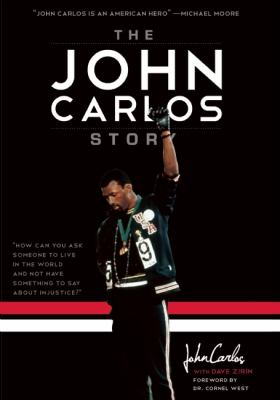 """John Carlos Story """"How Can You Ask Someone to Live in the World, and Not Have Something to Say about Injustice?""""  2012 edition cover"""