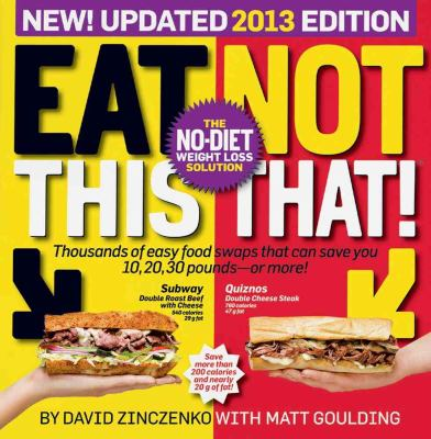 Eat This, Not That! 2013 The No-Diet Weight Loss Solution  2012 edition cover