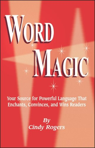 Word Magic for Writers Your Source for Powerful Language That Enchants, Convinces, and Wins Readers  2005 edition cover