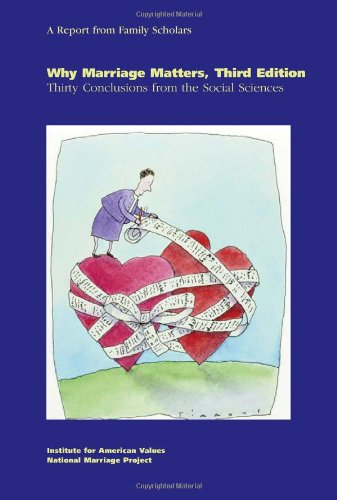 Why Marriage Matters Thirty Conclusions from the Social Sciences 3rd 2011 edition cover
