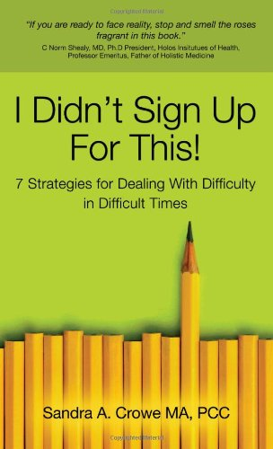 I Didn't Sign up for This! 7 Strategies for Dealing with Difficulty in Difficult Times N/A edition cover