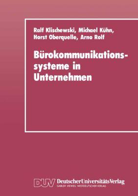 B�rokommunikationssysteme in Unternehmen Anwendungshilfen und Technische Entwicklungstrends F�r Klein- und Mittelbetriebe  1991 9783824420247 Front Cover